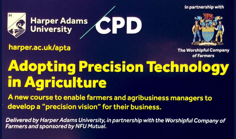 "New course at Harper Adams ""Adopting Precision Technology in Agriculture""  launched at NFU Conference 2019 - in partnership with the WCF"